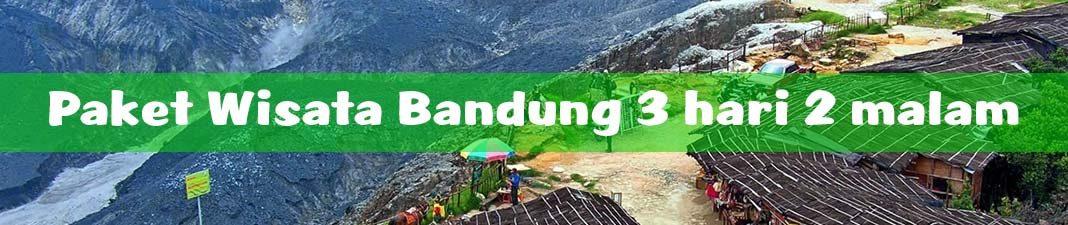 Paket wisata Bandung 3 hari 2 malam murah